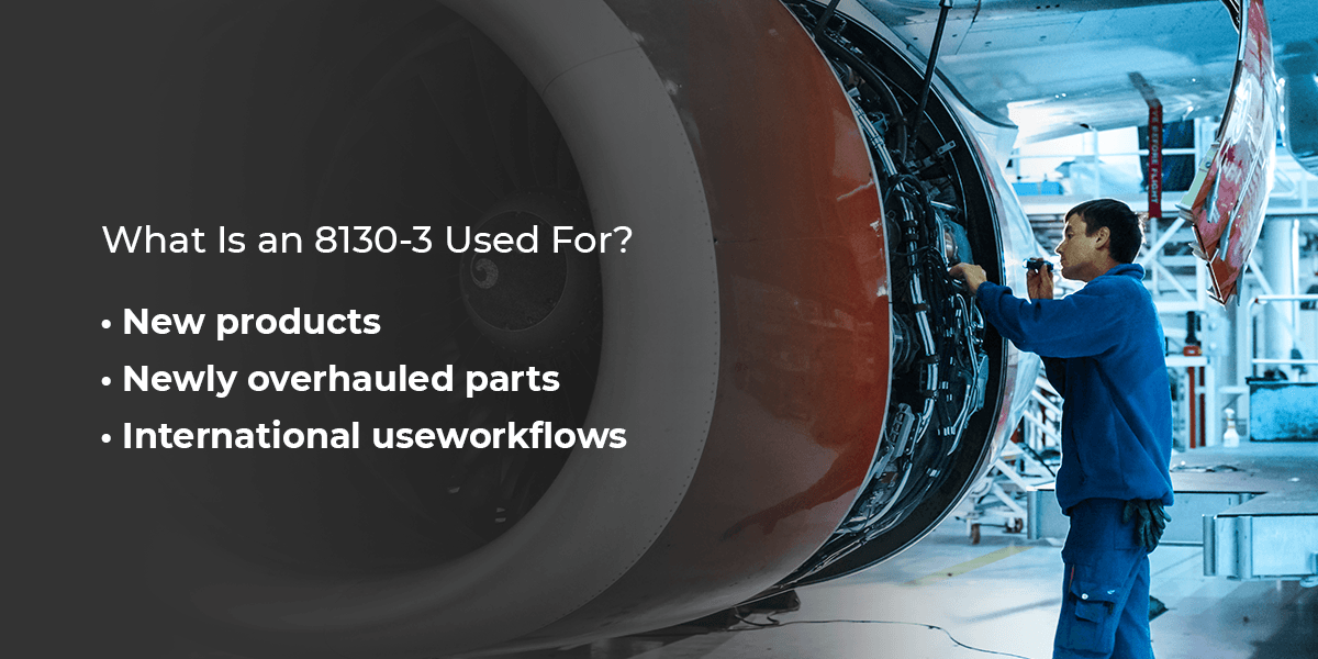 What is an 8130-3 Form Used for?